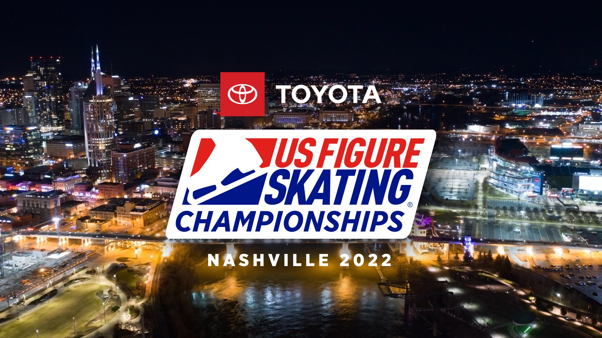 The 2022 Toyota U.S. Figure Skating Championships logo on top of a night time skyline picture of Nashville